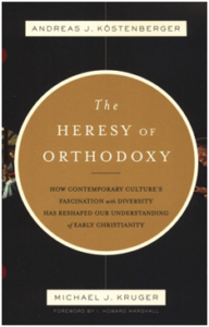 The Heresy of Orthodoxy